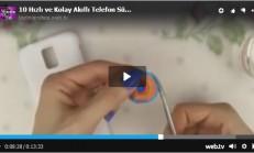10 Hızlı ve Kolay Akıllı Telefon Süsleme Projeleri Videolu